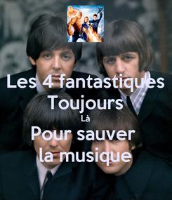 Poster: Les 4 fantastiques Toujours Là Pour sauver  la musique