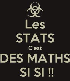 Poster: Les STATS C'est DES MATHS  SI SI !!