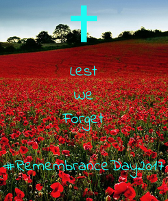 Poster: Lest We Forget  #RemembranceDay2017