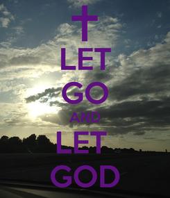 Poster: LET GO AND LET  GOD