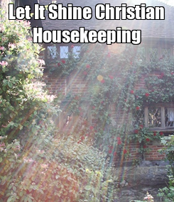 Poster: Let It Shine Christian Housekeeping