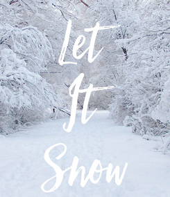 Poster: Let It Snow