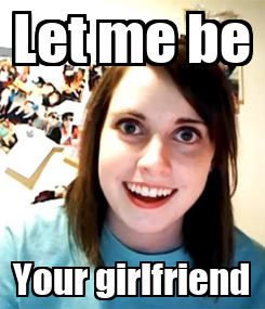 Poster: Let me be Your girlfriend