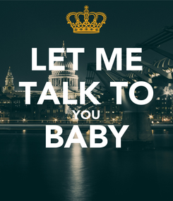 Poster: LET ME TALK TO YOU BABY