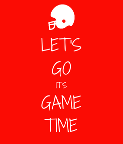 Poster: LET'S GO IT'S GAME TIME