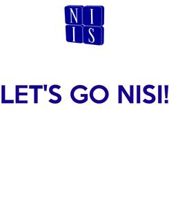 Poster:  LET'S GO NISI!