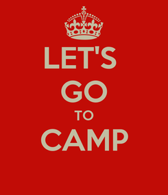 Poster: LET'S  GO TO CAMP