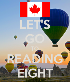 Poster: LET'S GO TO READING EIGHT