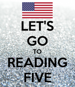 Poster: LET'S GO TO READING FIVE