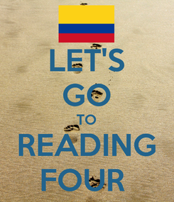 Poster: LET'S GO TO READING FOUR