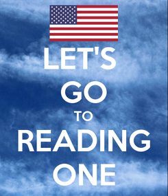 Poster: LET'S  GO TO READING ONE