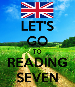 Poster: LET'S GO TO READING SEVEN