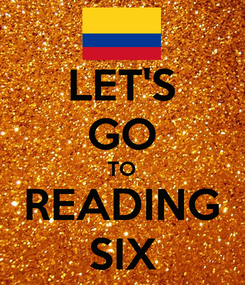 Poster: LET'S GO TO READING SIX