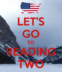 Poster: LET'S GO TO READING TWO