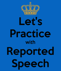 Poster: Let's Practice with Reported Speech