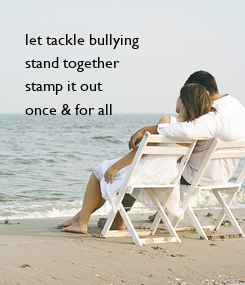 Poster: let tackle bullying 