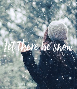Poster: Let there be snow