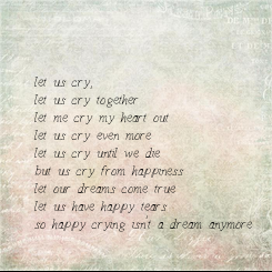 Poster: let us cry,  let us cry together  let me cry my heart out  let us cry even more let us cry until we die  but us cry from happiness let our dreams
