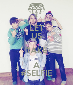 Poster: LET US TAKE A #SELFIE