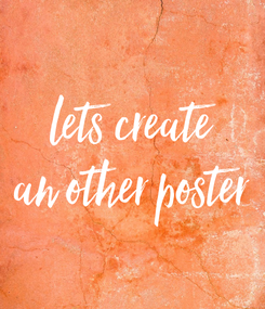 Poster: lets create an other poster