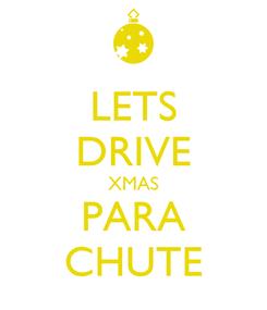 Poster: LETS DRIVE XMAS PARA CHUTE