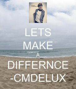 Poster: LETS MAKE A DIFFERNCE -CMDELUX