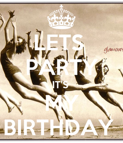 Poster: LETS  PARTY IT'S  MY BIRTHDAY