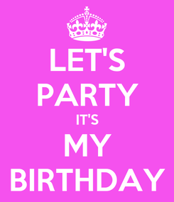 Poster: LET'S PARTY IT'S MY BIRTHDAY