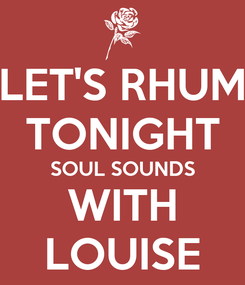 Poster: LET'S RHUM TONIGHT SOUL SOUNDS WITH LOUISE