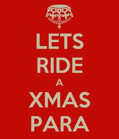 Poster: LETS RIDE A XMAS PARA
