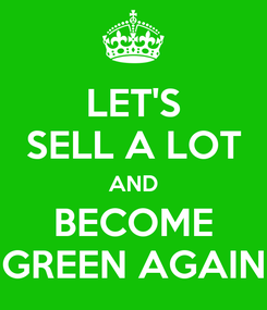 Poster: LET'S SELL A LOT AND BECOME GREEN AGAIN