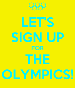 Poster: LET'S SIGN UP FOR THE OLYMPICS!