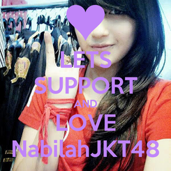 Poster: LETS SUPPORT AND LOVE NabilahJKT48