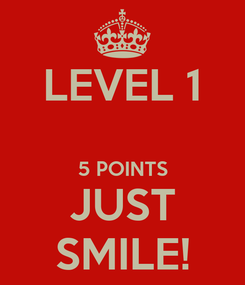 Poster: LEVEL 1  5 POINTS JUST SMILE!