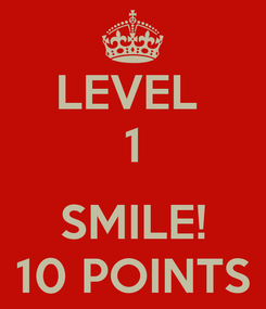 Poster: LEVEL  1  SMILE! 10 POINTS