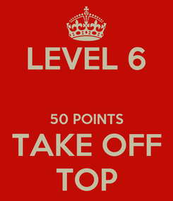 Poster: LEVEL 6  50 POINTS TAKE OFF TOP