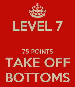 Poster: LEVEL 7  75 POINTS TAKE OFF BOTTOMS
