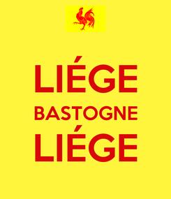 Poster:  LIÉGE BASTOGNE LIÉGE