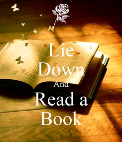 Poster: Lie Down And Read a Book