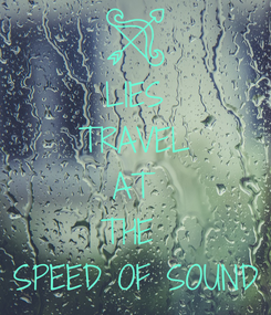 Poster: LIES TRAVEL AT THE  SPEED OF SOUND