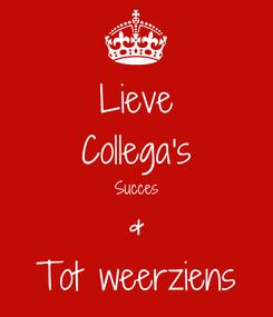 Poster: Lieve Collega's Succes & Tot weerziens