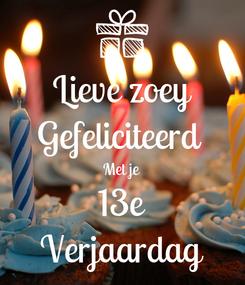 Poster: Lieve zoey Gefeliciteerd  Met je 13e Verjaardag