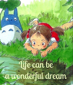 Poster:    Life can be a wonderful dream