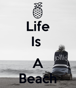 Poster: Life Is   A Beach