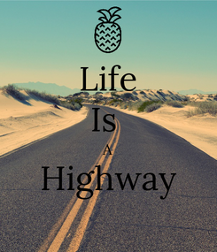 Poster: Life Is  A Highway