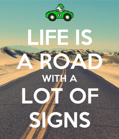 Poster: LIFE IS A ROAD WITH A LOT OF SIGNS