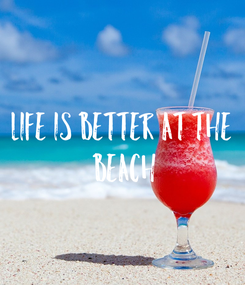 Poster: Life is better at the  beach