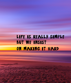 Poster: life is really simple 