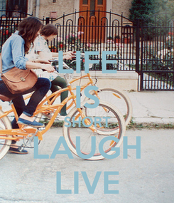 Poster: LIFE IS SHORT LAUGH LIVE