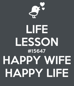 Poster: LIFE LESSON #15647 HAPPY WIFE HAPPY LIFE